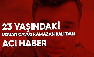 23 Yaşındaki Bursalı Uzman Çavuş Ramazan Balı Hayatını Kaybetti