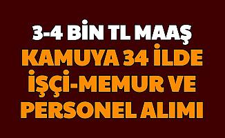 34 İlde Yaşayanlar Dikkat: 3-4 Bin TL Maaşla Kamuya 29 Kadroya Personel Alımı