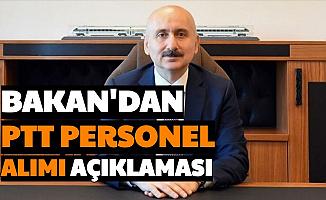 Bakan Karaismailoğlu'ndan PTT Personel Alımı Hakkında Açıklama 2020