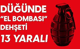Düğünde 'El Bombası' Dehşeti: 13 Yaralı