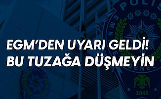 Emniyet Genel Müdürlüğü'nden 'Polisin Son Davetiyesi' İçerikli Elektronik Postalar Hakkında Açıklama