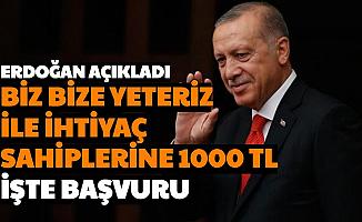 Erdoğan Açıkladı: Biz Bize Yeteriz'de Toplanan Para ile İhtiyaç Sahiplerine 1000 TL İşte Başvurusu