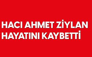 Flo Mağazacılık Kurucusu Hacı Ahmet Ziylan Vefat Etti