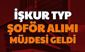 İŞKUR Açıkladı: Türkiye Geneli TYP Şoför Alımı Yapılacak