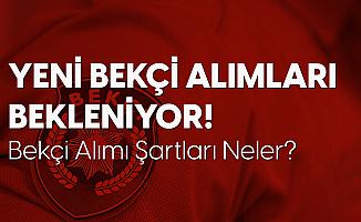 İstanbul'un Ardından Diğer İller için de Lise Mezunlarından Bekçi Alımı Bekleniyor