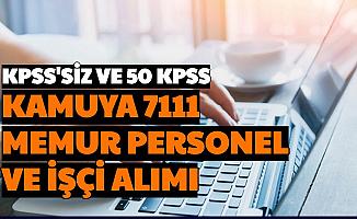 Kamuya 81 Şehre KPSS'siz ve 50 KPSS ile 7111 Personel, İşçi ve Memur Alımı