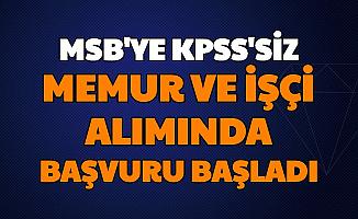 KPSS Şartı Yok: MSB'ye Memur ve İşçi Alımı Başvurusu İnternetten Başladı