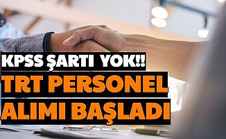KPSS'siz Başvurular Başladı: TRT'ye Personel Alımı Yapılacak