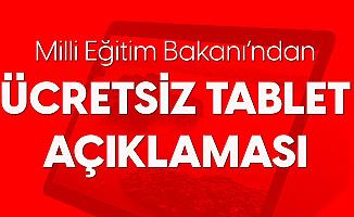 """Milli Eğitim Bakanı Selçuk'tan """"Ücretsiz Tablet"""" Açıklaması"""