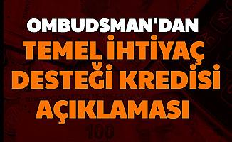 Ombudsman'dan Temel İhtiyaç Kredisi Açıklaması