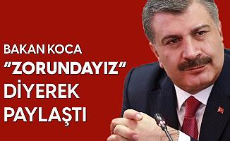 """Sağlık Bakanı Fahrettin Koca, """"Zorundayız!"""" Diyerek Açıkladı"""