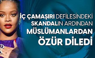 Skandal İç Çamaşırı Defilesi Sonrası Açıklama! Rihanna Tüm Müslümanlardan Özür Diledi