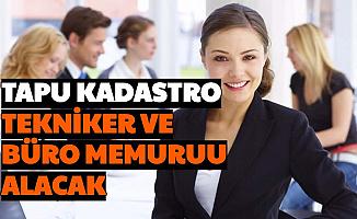 Tapu ve Kadastro Tekniker-Büro Memuru Alımı İlanı Yayımlandı