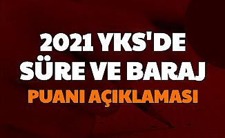 YKS Sınav Süresi ve Baraj Puanı Açıklaması Geldi (2021 Üniversite Sınavı ve Başvuru Ne Zaman?)