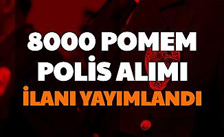 27. Dönem POMEM Polis Alımı İlanı Yayımlandı: EGM'ye 8 Bin Polis Alınacak