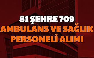 81 Şehirde Aile Çalışma ve Sosyal Hizmetler Bakanlığı'na Sözleşmeli Ambulans ve Sağlık Personeli Alımı