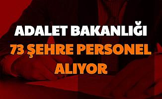 Adalet Bakanlığı 73 Şehre Personel Alımı Yapıyor: Başvuru Sona Eriyor