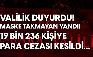 Ankara Valiliği Açıkladı: Bir Ayda 5.7 Milyon TL Koronavirüs Cezası Kesildi