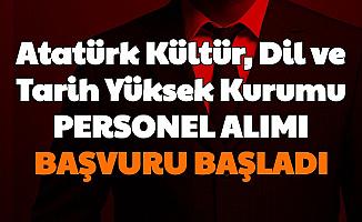 Atatürk Kültür, Dil ve Tarih Yüksek Kurumu En Az Lise Mezunu Personel Alımı Başvurusu Başladı (Arşiv Uzmanı, Büro Memuru, Kütüphaneci, Personel)