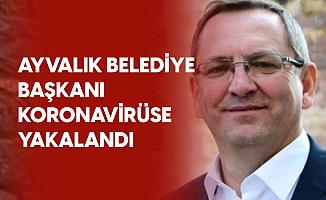 Balıkesir Ayvalık Belediye Başkanı Mesut Ergin'in Koronavirüs Testi Pozitif Çıktı