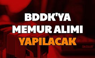 BDDK'ya 33 Memur Alımı Yapılacak