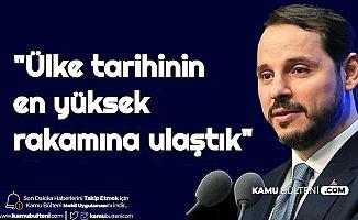 """Berat Albayrak: """"Ülke tarihimizdeki en yüksek rakama ulaştık"""""""