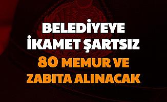 Beyoğlu Belediyesi İkamet Şartsız 80 Düz Memur ve Zabıta Alımı Yapacak