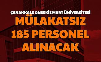 Çanakkale Onsekiz Mart Üniversitesi En Az Lise Mezunu 185 Personel Alımı Başvurusu Başladı
