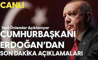 Cumhurbaşkanı Erdoğan'dan Son Dakika Açıklamaları - Yeni Tedbirler Açıklandı