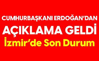Cumhurbaşkanı Erdoğan: İzmir'de 58 Vefatımız Var