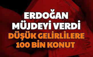 Erdoğan Açıkladı: TOKİ'den 100 Bin Ucuza Konut İşte Başvuru Şartları