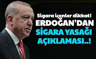 Erdoğan'dan Sigara Yasağı Açıklaması