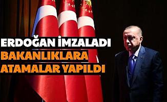 Erdoğan İmzaladı: Bakanlıklara Atamalar Yapıldı