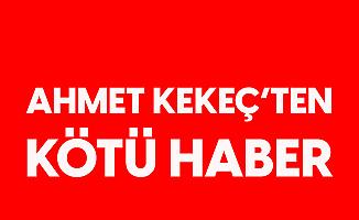 Gazeteci Yazar Ahmet Kekeç'ten Kötü Haber