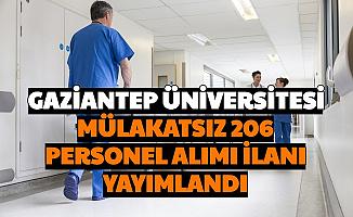 Gaziantep Üniversitesi Mülakatsız 206 Sözleşmeli Personel Alımı Yapıyor: İşte Başvurusu