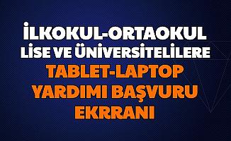 İlkokul, Ortaokul, Lise ve Üniversitelilere Ücretsiz Tablet ve Dizüstü Bilgisayar Laptop Başvuru Ekranı