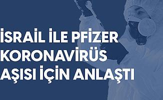 İsrail Koronavirüs aşısı için Pfizer ile Anlaştı
