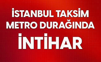 İstanbul Taksim Metro İstasyonunda İntihar