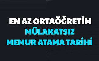 İşte Türkiye Geneli En Az Ortaöğretim Mezunu Memur Atama Tarihi (KPSS 2020/2 Tercih Tarihi Robotu)