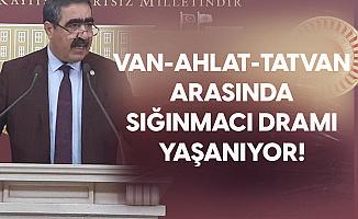 İYİ Partili Halil İbrahim Oral: Van – Ahlat – Tatvan arasında insan kaçakçılığı ve sığınmacı dramı yaşanıyor!