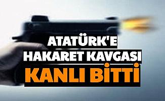 Kahvehanede Çıkan Atatürk'e Hakaret Kavgası Kanlı Bitti
