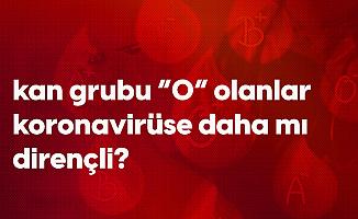 """Kan Grubu """"0"""" Olanlar Koronavirüse Daha Az Mı Yakalanıyor?"""