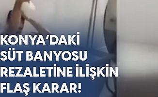 Konya'daki Süt Banyosu Rezaletinde Flaş Karar
