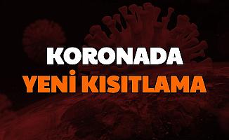 Koronada Kısıtlama Kararı:  Yeni Yasak Geliyor