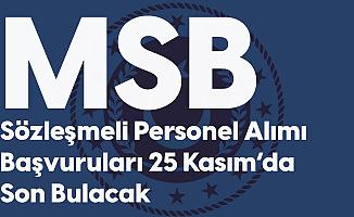 MSB Sözleşmeli Bilişim Personeli Alımı Başvuruları 25 Kasım'da Sona Erecek