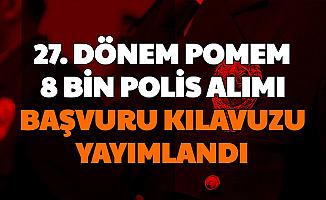 Polis Akademisi 27. Dönem POMEM Başvuru Şartlarını ve Tarihini Açıkladı (8 Bin Polis Alımı PA)