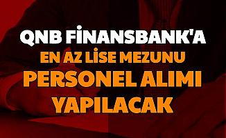 QNB Finansbank 3 Şehre İŞKUR'dan En Az Lise Mezunu Banka Personeli Alımı Yapıyor