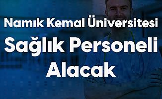 Tekirdağ Namık Kemal Üniversitesi'ne Personel Alımı Yapılacak! Başvurularda Sona Gelindi