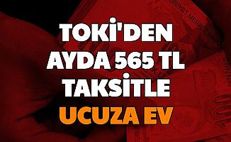 TOKİ'den Ayda 565 TL Taksitle Ucuza Ev-İşte E Devlet Başvurusu