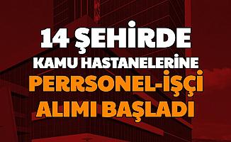 14 Şehirde Kamu Hastanelerine KPSS'siz ve Düşük KPSS ile Personel İşçi Alımı (Üniversite hastaneleri)